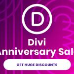 Divi Anniversary Discount 2021 - Get The Huge Divi Theme Discount